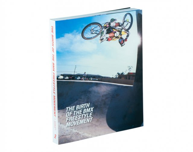 The Birth Of The BMX Freestyle Movement Book V.2