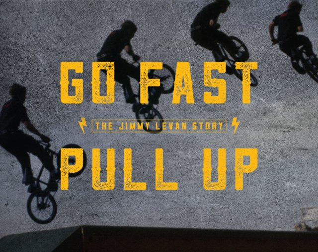 Go Fast Pull Up Jimmy Levan Documentary Blu Ray